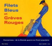 Marc Morlec - Filets bleus et grèves rouges - Concarneau : de la Grande guerre au Front populaire.