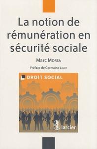 Marc Morsa - La notion de rémunération en sécurité sociale.