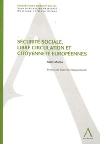 Marc Morsa - Sécurité sociale, libre circulation et citoyennetés européennes.