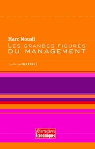 Marc Mousli - Les grandes figures du management.