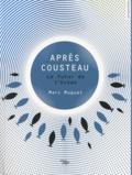 Marc Muguet - Après Cousteau - Le futur de l'Océan.