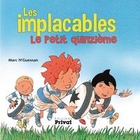 Marc N'Guessan - Les implacables Tome 1 : Le petit quinzième.