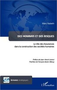 Marc Nabeth - Des hommes et des risques - Le rôle des Assurances dans la construction des sociétés humaines.