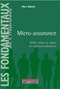 Marc Nabeth - Micro-assurance - Défis, mise en place et commercialisation.
