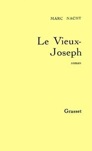 Marc Nacht - Le vieux-Joseph.