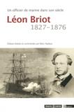 Marc Nadaux - Un officier de marine dans son siècle : Léon Briot (1827-1876).