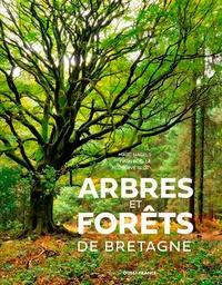 Marc Nagels et Yvon Boëlle - Arbres et Forêts de Bretagne.