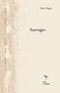 Marc Nagels - Sauvages.