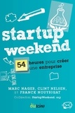Marc Nager et Clint Nelsen - Startup Weekend - 54 heures pour créer une entreprise.