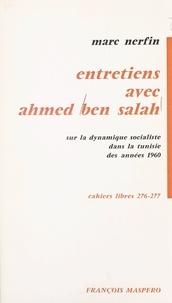 Marc Nerfin - Entretiens avec Ahmed Ben Salah sur la dynamique socialiste dans les années 1960 - Sur la dynamique socialiste dans la tunisie des années 1960.