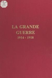 Marc Neuville et Jean Boudriot - La Grande Guerre, 1914-1918.