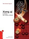 Marc Nguyen - Xiang qi - L'univers des échecs chinois.