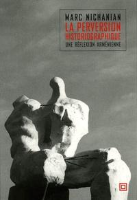 Deedr.fr La perversion historiographique - Une réflexion arménienne Image