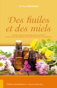 Marc Normand - Des huiles et des miels.