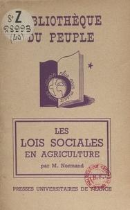 Marc Normand et François Perroux - Les lois sociales en agriculture.