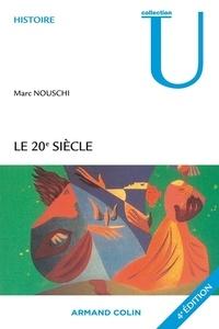 Marc Nouschi - Le XXe siècle - Temps, Tournants, Tendances.