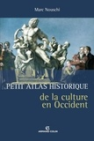Marc Nouschi - Petit atlas historique de la culture en Occident.