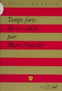 Marc Nouschi - Temps forts du  XXe siècle - Economie, société, politique.