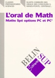 Marc-Olivier Bernard et  Collectif - L'oral de math - Maths Spé options PC et PC*.