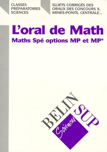 Marc-Olivier Bernard et  Collectif - L'oral de math - Maths Spé options MP et MP*.