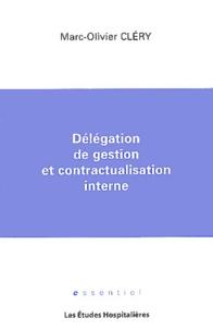 Marc-Olivier Clery - Délégation de gestion et contractualisation interne.