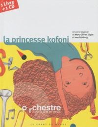Marc-Olivier Dupin et Ivan Grinberg - La princesse Kofoni. 1 CD audio