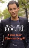 Marc-Olivier Fogiel - A mon tour d'être sur le gril.