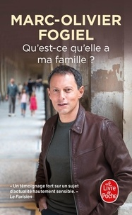 Marc-Olivier Fogiel - Qu'est-ce qu'elle a ma famille ?.