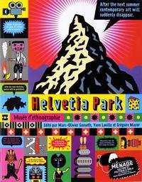 Marc-Olivier Gonseth et Yann Laville - Helvetia Park.