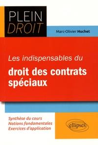 Marc-Olivier Huchet - Les indispensables du droit des contrats spéciaux.