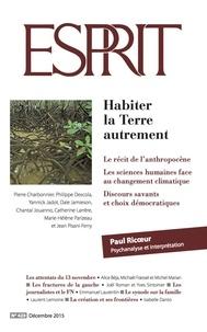 Marc-Olivier Padis - Esprit N° 420, Décembre 201 : Habiter la Terre autrement.