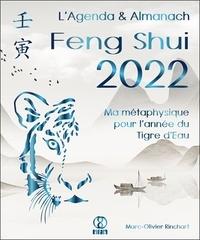 Marc-Olivier Rinchart - L'Agenda & Almanach Feng Shui - Ma métaphysique pour l'année du Tigre d'Eau.