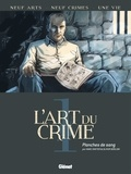 Marc Omeyer et Olivier Berlion - L'art du crime Tome 1 : Planches de sang.