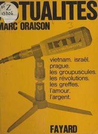 Marc Oraison - Actualités - Vietnam, Israël, Prague, l'argent, les greffes, l'amour, les groupes.