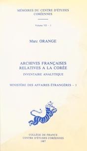 Marc Orange - Archives françaises relatives à la Corée, inventaire analytique : ministère des Affaires étrangères (1).