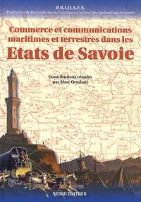 Marc Ortolani et Olivier Vernier - Commerce et communications maritimes et terrestres dans les Etats de Savoie.