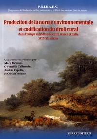 Marc Ortolani et Gwenaëlle Callemein - Production de la norme environnementale et codification du droit rural entre France et Italie (XVIIe-XXe siècles).
