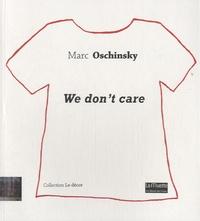 Marc Oschinsky - We don't care.