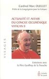 Marc Ouellet - Actualité et avenir du concile oecuménique vatican II.