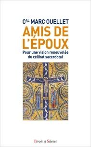 Amis de lEpoux - Pour une vision renouvelée du célibat sacerdotal.pdf