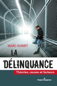 Marc Ouimet - La délinquance - Théories, causes et facteurs.