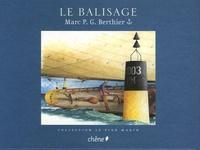 Marc-P-G Berthier - Le Balisage.