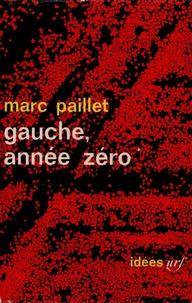 Marc Paillet - la gauche année zéro.