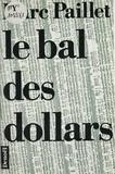 Marc Paillet - Le Bal des dollars.