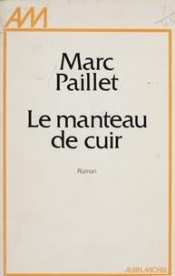 Marc Paillet - Le Manteau de cuir.