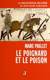Marc Paillet - Le poignard et le poison - Les enquêtes d'Erwin le Saxon.