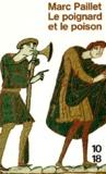 Marc Paillet - Une enquête d'Erwin le Saxon  : Le poignard et le poison.