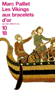 Marc Paillet - Une enquête d'Erwin le Saxon  : Les Vikings aux bracelets d'or.