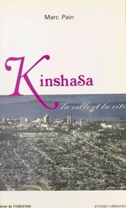 Marc Pain - Kinshasa : la ville et la cité.