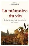Marc Paitier - La mémoire du vin - Entre héritage et transmission.